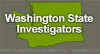 Washington State Investigators - Private Investigation - Seattle | Tacoma | Everett | King County | Pierce County | Snohomish County